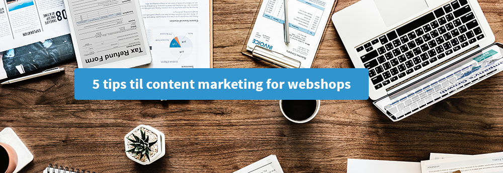 content-marketing-5tips-webshop-blog
